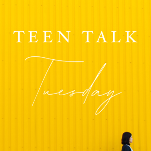 Teen Talk Tuesday: Change and How to Deal
